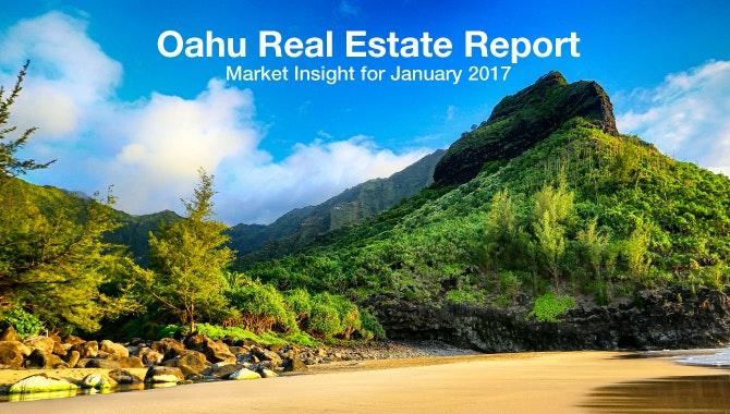 January 2017 Oahu Real Estate Report